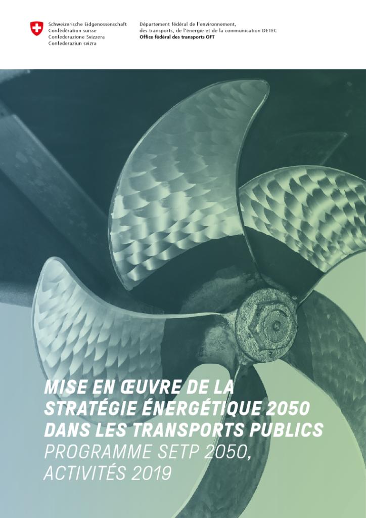 MISE EN ŒUVRE DE LA STRATÉGIE ÉNERGÉTIQUE 2050 DANS LES TRANSPORTS PUBLICS<br /> PROGRAMME SETP 2050, ACTIVITÉS 2019